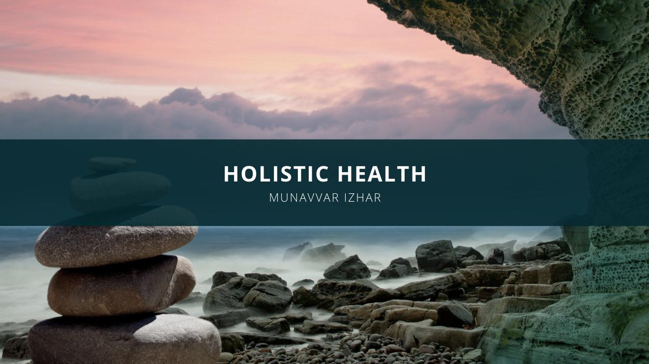 Munavvar Izhar Discusses Holistic Health