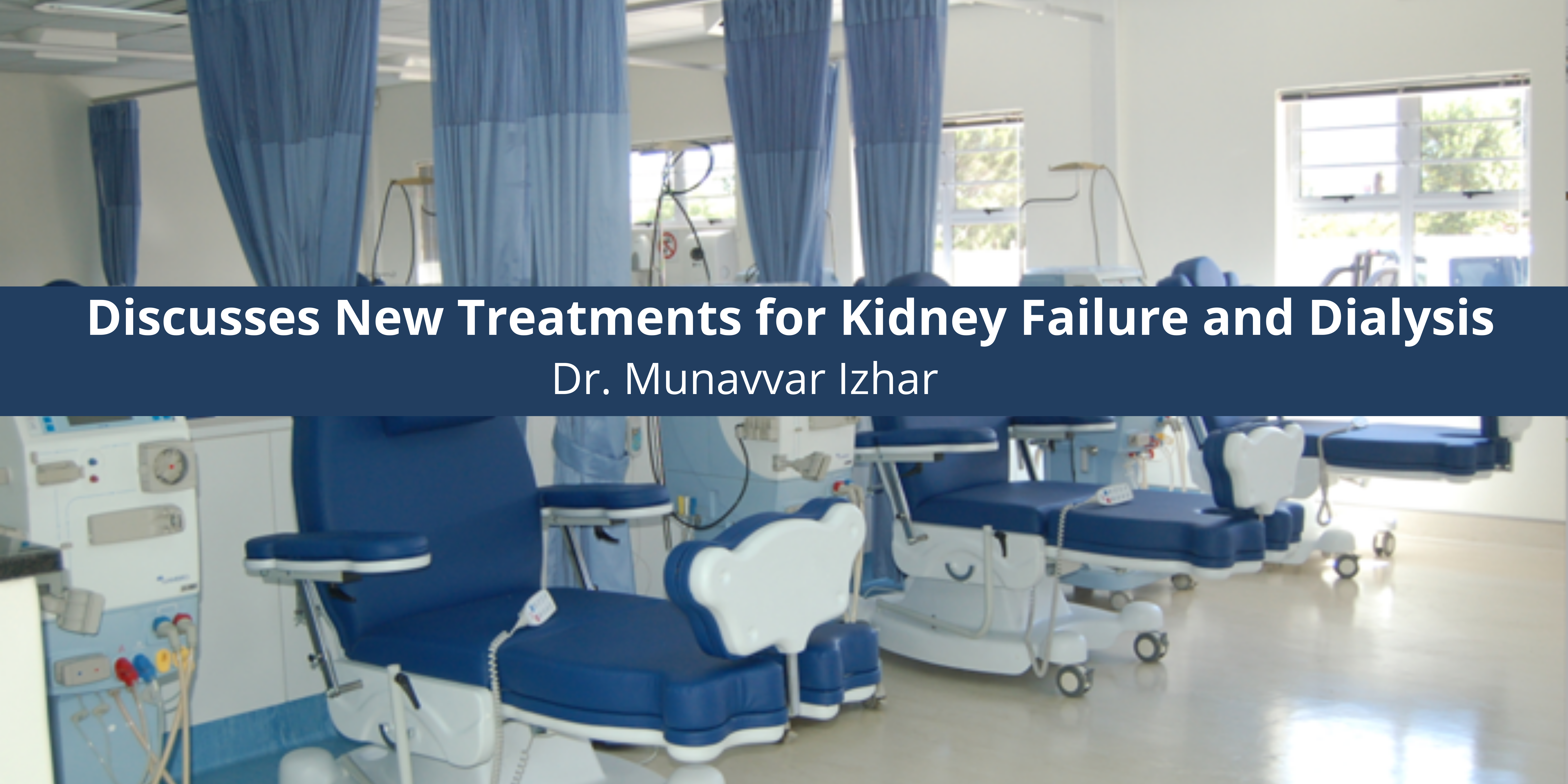 Discusses New Treatments for Kidney Failure and Dialysis